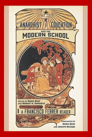 Poster image: Mark Bray and Eli Meyerhoff will discuss the historical context and enduring legacies of Francisco Ferrer's Modern School, an anarchist living-learning cooperative founded in Manhattan in 1911.