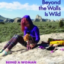 """When Everything Beyond the Walls Is Wild: Being a Woman Outdoors in America"" by Lilace Mellin Guignard - Book jacket cover image, photo submitted."