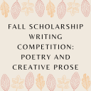 Fall Scholarship Writing Competition: Poetry and Creative Prose, graphic image.