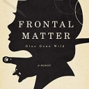 "Book jacket to Dr. Suzanne Samples memoir ""Frontal Matter: Glue Gone Wild."""