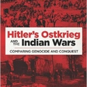 Dr. Edward Westermann's Book:Hitler's Ostkrieg and the Indian Wars: Comparing Genocide and Conquest