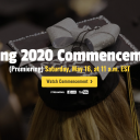 Spring 2020 Commencement (Premiering) Saturday, May 16, at 11 a.m. EST