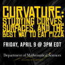 Poster for the virtual discussion, Curvature: Studying curves, surfaces and the best way to eat pizza