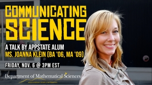 JoAnna Klein, a freelance science journalist and regular contributor to the New York Times visits the Math Colloquium Series virtually. Photo/graphic created by Dept of Math.